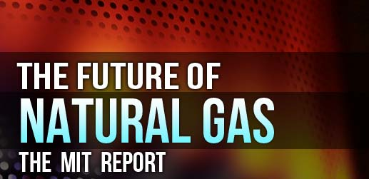 Future of Natural Gas: The MIT Report